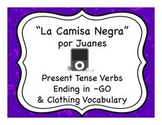 """Spanish clothing and GO verb activities with the song """"La Camisa Negra"""" by Juanes"""