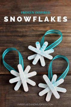 Frozen Inspired Snowflake Ornaments for Kids | Fireflies and Mud Pies
