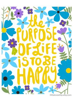 El propósito de la vida es ser feliz - (en azul, púrpura, amarillo & blanco) inspirando a 8 x 10 pulgadas en impresión A4