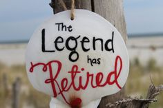 Check out this item in my Etsy shop https://www.etsy.com/listing/489543267/the-legend-has-retired-shell-ornament