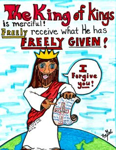 Freely He has forgiven all so that all may freely receive the salvation He offers. www.facebook.com/TheGoodNewsCartoon #Coloring sheets