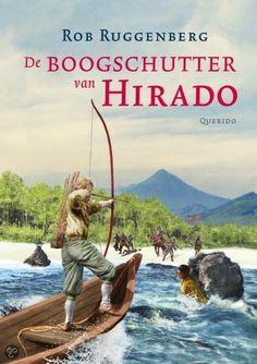 Rob Ruggenberg - De boogschutter van Hirado | Querido 2013, 288 pagina's | De boogschutter van Hirado is een spannend avonturenverhaal over een Zeeuwse jongen die in de zeventiende eeuw naar Hirado, Japan, wordt gestuurd om het vak van koopman te leren. In Hirado wordt hij verliefd op een Japans meisje, de dochter van een samoerai. | http://www.bol.com/nl/p/de-boogschutter-van-hirado/9200000016022436/
