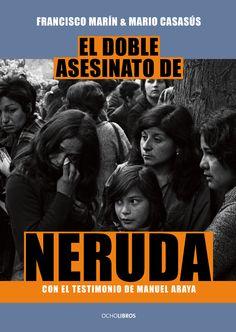 El doble asesinato de Neruda de Francisco Marín y Mario Casasús.    #ocholibros #book #libro #pabloneruda #neruda #chile