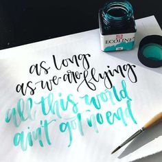 Letter Lovers Charmingletters: Lettering as long as we are flying all this world ain't got no end