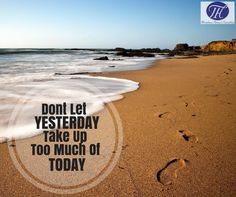 #Quote #Of #The #Day #Dont #Let #Yesterday #Take #Too #Much #Of #Today :)
