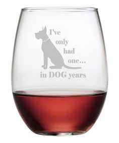Look what I found on #zulily! Dog Years Stemless Wine Glass - Set of Four by Susquehanna Glass #zulilyfinds