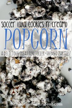 Cookies n' Cream Popcorn is the perfect snack for a soccer-themed party! Pinned over 2,400 times!