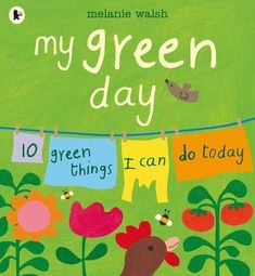 Even the youngest of eco-warriors can make every day a green day with ten simple things to do between breakfast and bedtime. Interactive Activities, Book Activities, Preschool Activities, Activity Books, Bright Pictures, Todays Reading, Creative Curriculum, Day Book, Green Day