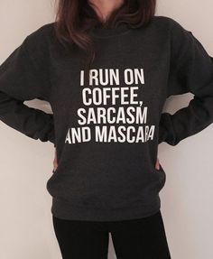 I run on coffee, sarcasm and Mascara Dark Heather sweatshirt funny slogan saying for womens girls crewneck gift present wife
