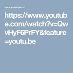 https://www.youtube.com/watch?v=QwvHyF6PrFY&feature=youtu.be