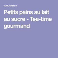 Petits pains au lait au sucre - Tea-time gourmand
