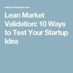 Lean Market Validation: 10 Ways to Test Your Startup Idea