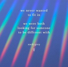 Shared by & Red. Find images and videos about looking for someone, never fit in and zack grey on We Heart It - the app to get lost in what you love. Poetry Quotes, Book Quotes, Cool Words, Wise Words, Grey Quotes, I Carry Your Heart, Rainbow Wallpaper, Happy Words, Looking For Someone