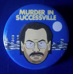 Murder In Successville. Custom 38mm Pin Badge.  #MurderinSuccessville #DISleet #TomDavis #TVShow #Comedy