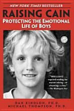 Raising Cain- This is a must read for anyone with boys who are diagnosed with autism, spectrum disorders, add, or adhd.