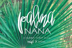 Introducing Palma Nana - a Sunny Font Duo. Palma Nana Font Duo includes two different typefaces: quirky hand-drawn script and thin sans serif - for