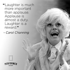 Beautiful words from Carol Channing. 😍