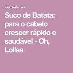 Suco de Batata: para o cabelo crescer rápido e saudável - Oh, Lollas