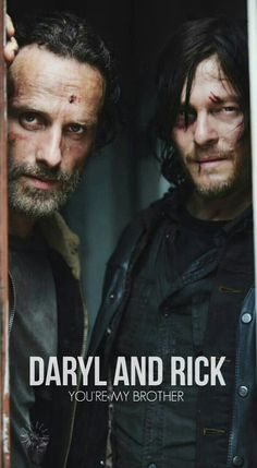 DARYL DIXON AND RICK GRIMES 'BROTHERS'.