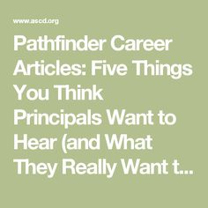 Pathfinder Career Articles: Five Things You Think Principals Want to Hear (and What They Really Want to Hear)