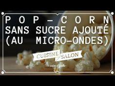 Devant l'écran - Des pop corn sans sucre au micro-ondes | Cuisine de Salon