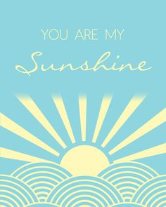Love and Laundry: You are my Sunshine (Free Printable)