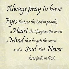 Always pray.......