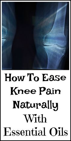Using essential oils to relieve knee pain naturally.