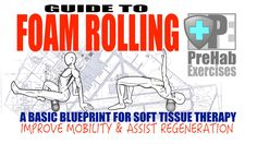 prehab-exercises-guide-to-foam-rolling-a-basic-blueprint-for-soft-tissue-therapy