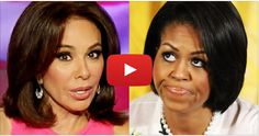 WATCH: Judge Jeanine Pirro GOES ALL IN – Rips Michelle Obama Limb From Limb On LIVE TV