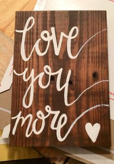 Love you more rustic sign by QuiteSwanky on Etsy