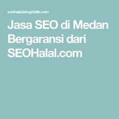 Jasa SEO di Medan Bergaransi dari SEOHalal.com