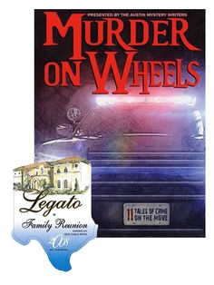 wine-paring Book: Murder on Wheels by Austin Mystery Writers  Wine: Texas Legato 2012 Family Reunion