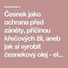 Česnek jako ochrana před záněty, příčinou křečových žil, aneb jak si vyrobit česnekový olej - electropiknik.cz