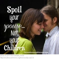 Will remember this when we have kids.. Spoil your spouse...and links to other great marriage bloggers