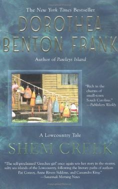 Shem Creek (Lowcountry Tales) by Dorothea Benton Frank, http://www.amazon.com/dp/0425207587/ref=cm_sw_r_pi_dp_3fp4rb022ZRDX