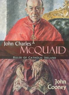 Cooney (journalist, broadcaster, and former correspondent with The Irish Times ) offers a detailed examination of the career of McQuaid, Archbishop of Dublin from 1940 to 1972, who dominated political