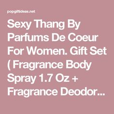 Sexy Thang By Parfums De Coeur For Women. Gift Set ( Fragrance Body Spray 1.7 Oz + Fragrance Deodorant Body Spray 2.5 Oz )
