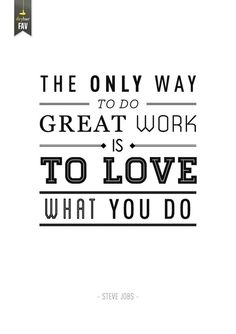 Love what you do...