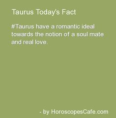 Taurus have a romantic ideal toward the notion of a soul mate and real love. Taurus Daily, Sun In Taurus, Taurus Moon, Taurus And Gemini, Taurus Quotes, Zodiac Signs Taurus, Taurus Traits, Zodiac Personalities, Taurus