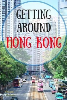Hong Kong Transportation: Best Ways to Get Around Hong Kong - Peanuts or Pretzels Travel #HongKong #Transportation #China
