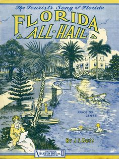 """Florida offers a nice reprieve from the cold, snowy days farther north. """"Florida, All-hail! The Tourist's Song of Florida"""" reminded the rest of the country why Florida was a great destination while they lay """"deep in drifted snow."""""""