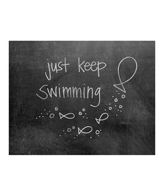 Love this 'Just Keep Swimming' Chalkboard Print on #zulily! #zulilyfinds