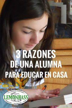 Estas 3 Razones para Educar en Casa a Sus Hijos vienen de una alumna quien conoce las dos sistemas y ha optado por el homeschooling.