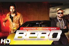 Bebo Alfaaz Feat Yo Yo Honey Singh Full HD Music Video Download Bebo Alfaaz Feat Yo Yo Honey Singh Video Song Info: Song: Bebo. Singer And Lyricist: Alfaaz. Music And Rap: Yo Yo Honey Singh. Presentation: Anup Kumar. Mix and Master: Vinod Verma. Presentated by: Mafia Mundeer Records. Songs Format: F