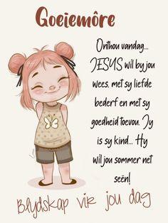 Lekker Dag, Goeie More, Christian Messages, Afrikaans, Good Morning, Fictional Characters, Buen Dia, Bonjour, Fantasy Characters