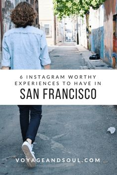 6 Instagram Worthy Experiences to Have in San Francisco