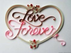 Paper Typography - Love Forever | Flickr - Photo Sharing!
