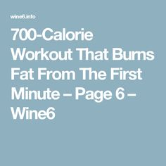 700-Calorie Workout That Burns Fat From The First Minute – Page 6 – Wine6