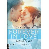 """""""Forever in Love - Dir so nahe"""" von Cora Carmack"""
